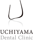 UCHIYAMA Dental Clinic